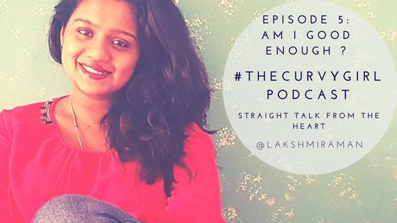 #TheCurvyGirl Podcast - Episode 5 - Am I Good Enough_